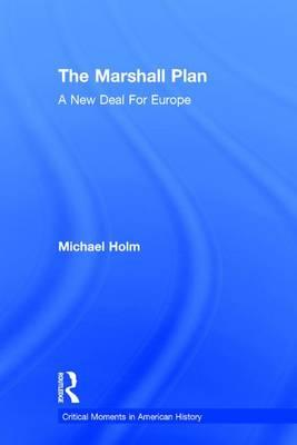 The Marshall Plan : A New Deal for Europe