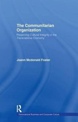 The Communitarian Organization : Preserving Cultural Integrity in the Transnational Economy