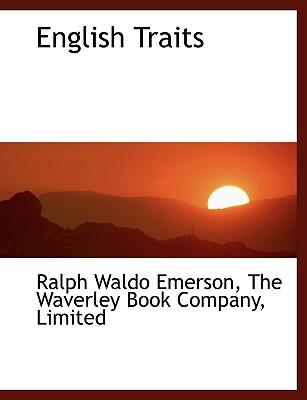essays and english traits by ralph waldo emerson Essays and lectures: (nature: addresses and lectures, essays: first and second series, representative men, english traits, and the conduct of life) ebook: ralph waldo emerson: amazoncomau: kindle store.