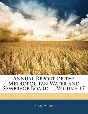 Annual Report of the Metropolitan Water and Sewerage Board ..., Volume 17