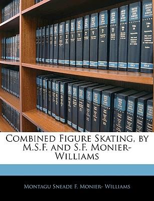 Combined Figure Skating, by M.S.F. and S.F. Monier-Williams