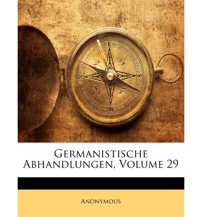Germanistische Abhandlungen, Volume 29