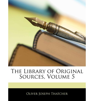 The Library of Original Sources, Volume 5