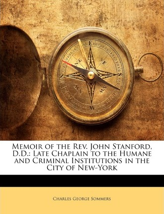Memoir of the REV. John Stanford, D.D. : Late Chaplain to the Humane and Criminal Institutions in the City of New-York