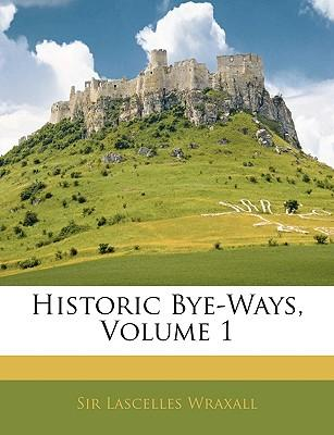 Historic Bye-Ways, Volume 1