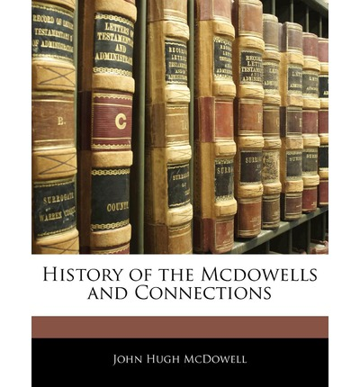 History of the McDowells and Connections