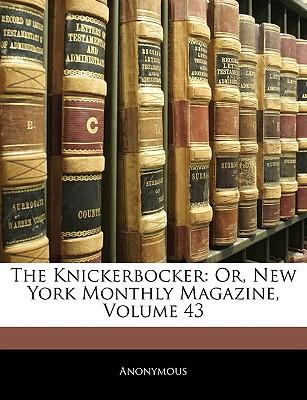 The Knickerbocker : Or, New York Monthly Magazine, Volume 43