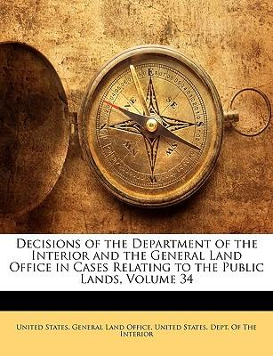 Scarica ebooks Rapidshare gratis Decisions of the Department of the Interior and the General Land Office in Cases Relating to the Public Lands, Volume 34 by - in Italian iBook 9781145359611