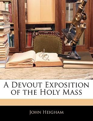 A Devout Exposition of the Holy Mass