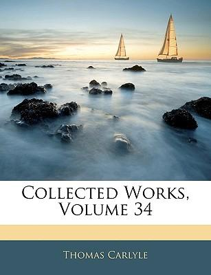 Collected Works, Volume 34