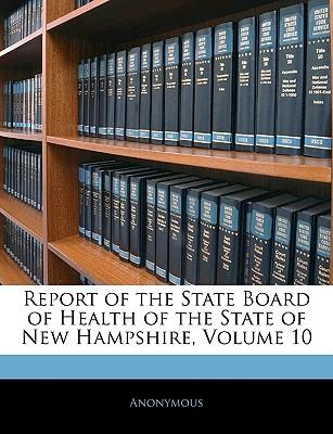 Report of the State Board of Health of the State of New Hampshire, Volume 10