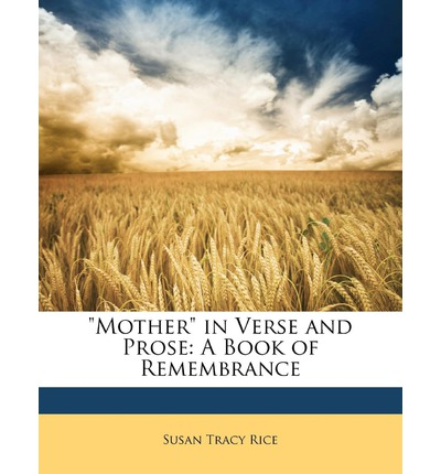Mother in Verse and Prose : A Book of Remembrance