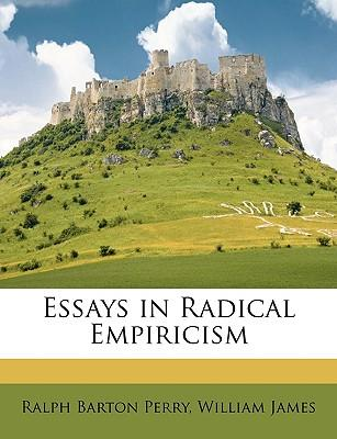 William James Essays in Radical Empiricism