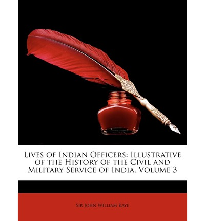 Lives of Indian Officers : Illustrative of the History of the Civil and Military Service of India, Volume 3