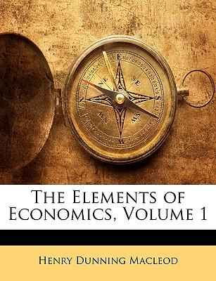 The Elements of Economics, Volume 1