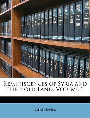 Reminiscences of Syria and the Hold Land, Volume 1