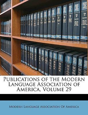 Publications of the Modern Language Association of America, Volume 29