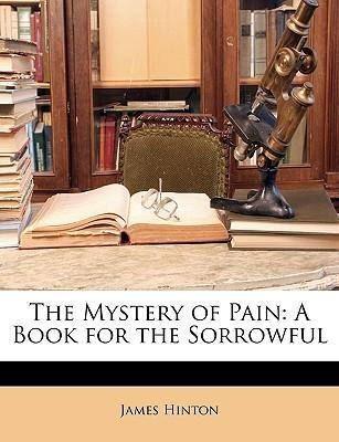 The Mystery of Pain : A Book for the Sorrowful