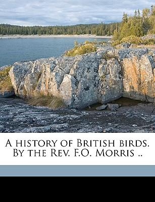 A History of British Birds. by the REV. F.O. Morris .. Volume V. 1