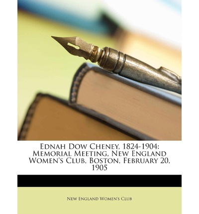 Ednah Dow Cheney, 1824-1904 : Memorial Meeting, New England Women's Club, Boston, February 20, 1905