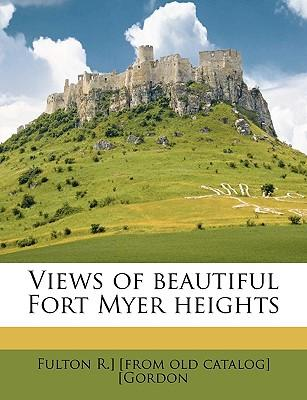 Views of Beautiful Fort Myer Heights