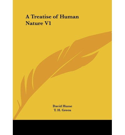 an analysis of humes a treatise of human nature Unpopular in its day, david hume's sprawling, three-volume 'a treatise of human nature' (1739-40) has withstood the test of time and had enormous impact on subsequent philosophical thought.