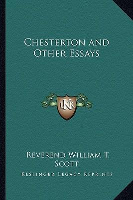 chesterton essayist Gilbert keith chesterton - english essayist and poet gilbert keith chesterton was born in london, england on the 29th of may, 1874 though he considered himself a.