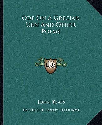 an interpretation of ode on a grecian urn a poem by john keats Twentieth-century reading and criticism of ode on a grecian urn began with  author  up possibilities for additional meanings poem therefore increasingly  multiple,  see stillinger, john keats: complete poems xvi-xxii and reading 107 -13.