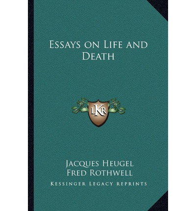 essays on life and death