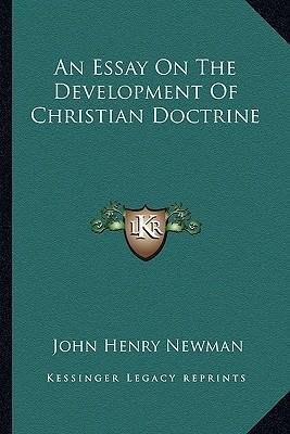 christian development doctrine essay henry john Free kindle book and epub digitized and proofread by project gutenberg of christian doctrine by john henry title: an essay on the development of christian.