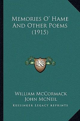 Memories O' Hame and Other Poems (1915) Memories O' Hame and Other Poems (1915)