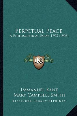 Perpetual Peace and Other Essays