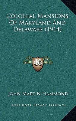 Colonial Mansions of Maryland and Delaware (1914)