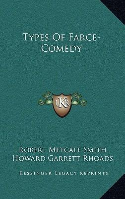 Types of farce comedy robert metcalf smith 9781164515241 for Farcical comedy meaning in urdu