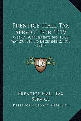 Prentice-Hall Tax Service for 1919 : Weekly Supplements No. 16-32, May 29, 1919 to December 2, 1919 (1919)