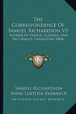 The Correspondence of Samuel Richardson V5