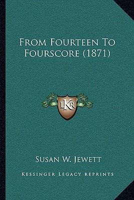 From Fourteen to Fourscore (1871)