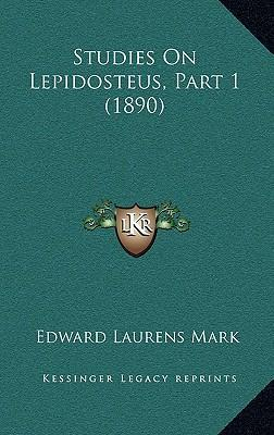 Studies on Lepidosteus, Part 1 (1890)