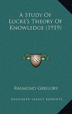 lockes theory on knowledge Can anyone explain or simplify john locke's theory of knowledge please.