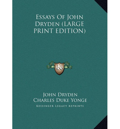 john dryden essays John dryden essay - research essay on john dryden &#9 john dryden was born on an unsure date in 1631 in aldwinkle, northamptonshire he was born the oldest of 14 children in a landed family of modest means.