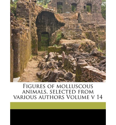 Figures of Molluscous Animals, Selected from Various Authors Volume V 14