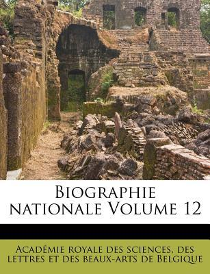 Biographie Nationale Volume 12