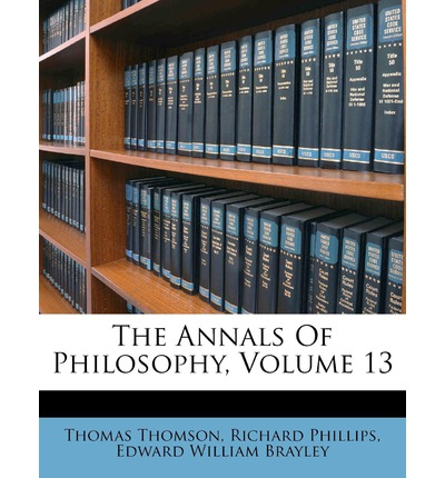 The Annals of Philosophy, Volume 13