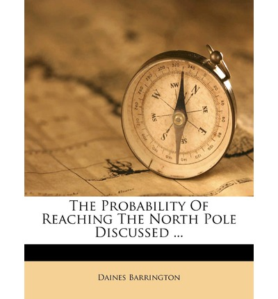 The Probability of Reaching the North Pole Discussed ...