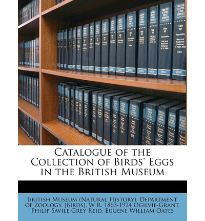 Catalogue of the Collection of Birds' Eggs in the British Museum Volume 5 - 5