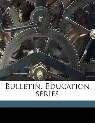 Bulletin. Education Series Volume 10 No 1