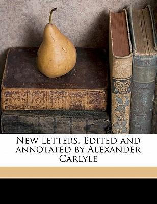 New Letters. Edited and Annotated by Alexander Carlyle Volume 2