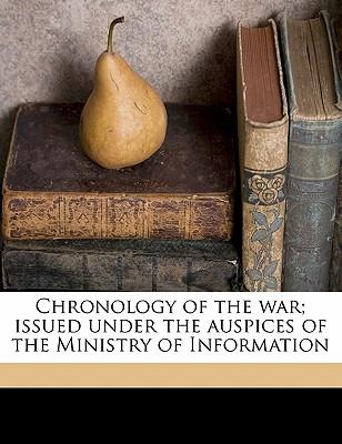 Chronology of the War; Issued Under the Auspices of the Ministry of Information Volume 2