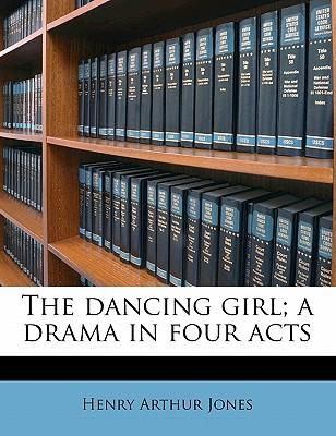 The Dancing Girl; A Drama in Four Acts