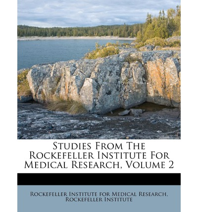 Studies from the Rockefeller Institute for Medical Research, Volume 2